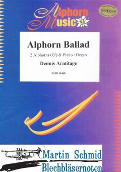 Alphorn Ballad (2 Alphörner in Ges.Klavier/Orgel)