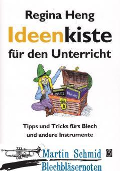 Ideenkiste für den Unterricht - Tipps und Tricks fürs Blech und andere Instrumente (Text)