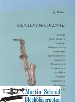 Blasinstrumente - Hersteller, Modelle, Seriennummern, Jahrgänge, Stempelmarken und Tradmarks