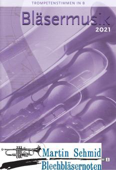 Bläsermusik 2021 - Trompetenstimme in B (Neuheit Ensemble)