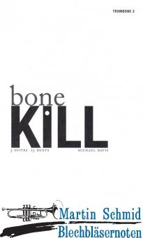 Bone Kill Duets (Trb 2 only) (Neuheit Posaune)