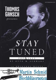 Thomas Gansch presents - Stay Tuned - Pop & Jazz (Neuheit Trompete)