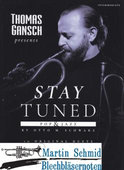 Thomas Gansch presents - Stay Tuned - Pop & Jazz (Neuheit Posaune)