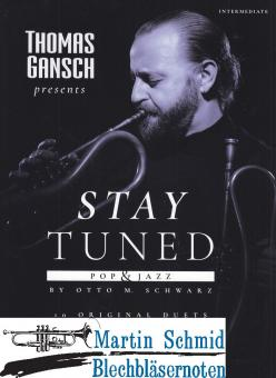 Thomas Gansch presents - Stay Tuned - Pop & Jazz (Trompete.Posaune) (Neuheit Trompete) (Neuheit Posaune) (Neuheit Ensemble)