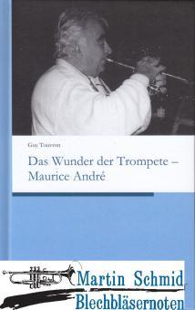 Das Wunder der Trompete - Maurice André (Deutsch) (Neuheit Trompete)