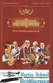 Klostermanns Wirtshausmusikanten (2.Melodiestimme in C -Posaune,Bariton,Fagott)(Neuheit Ensemble)