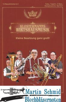 Klostermanns Wirtshausmusikanten (Bassstimme in C - Tuba,Fagott,E-Bass,Bassposaune,Bariton)(Neuheit Ensemble)
