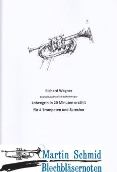 Lohengrin in 20 Minuten erzählt (4 Trompeten und Sprecher) (Neuheit Trompete)