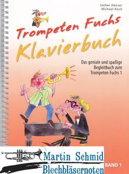 Trompeten Fuchs - Klavierbuch (Das geniale und spaßige Begleitbuch zum Trompetenfuchs Band 1) (Neuheit Trompete)