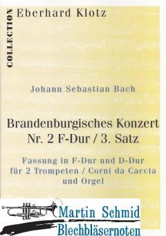 Brandenburgisches Konzert Nr 2 F-Dur/3. Satz (Fassung in F-Dur und D-Dur für 2 Trompeten/Corni da Caccia und Orgel)