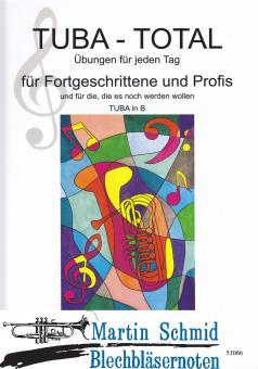 Tuba - Total - Übungen für jeden Tag - Bb-Tuba (Treble Clef/Violinschlüssel) (deutsch/englisch) (Neuheit Tuba)